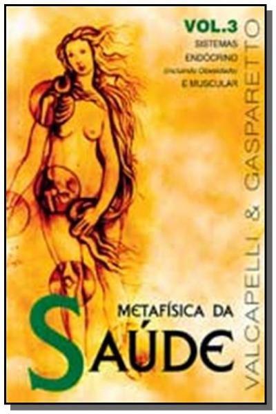 Metafisica da Saude - Vol.3 - Vida Consciencia