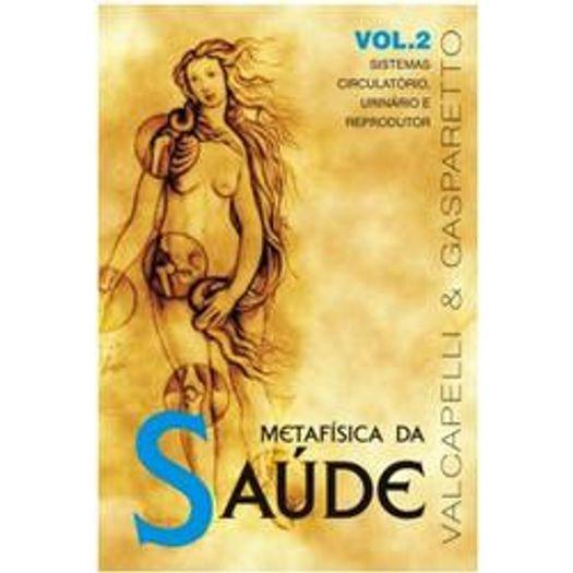 Metafisica da Saude - Vol 2 - Vida e Consciencia