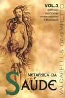 Metafisica da Saude-Vol.3 - Vida e Consciência