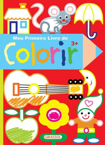 Livro - Meu Primeiro Livro de Colorir - 3 Anos
