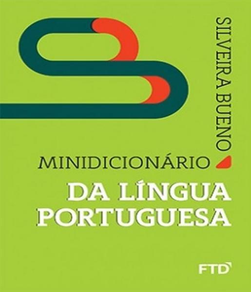 Minidicionario da Lingua Portuguesa - Silveira Bueno - Ftd