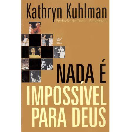 Tudo sobre 'Nada é Impossível para Deus'