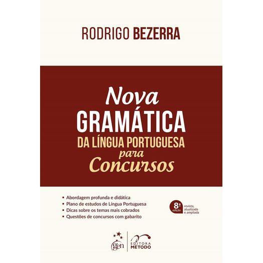 Nova Gramatica da Lingua Portuguesa para Concursos - Metodo