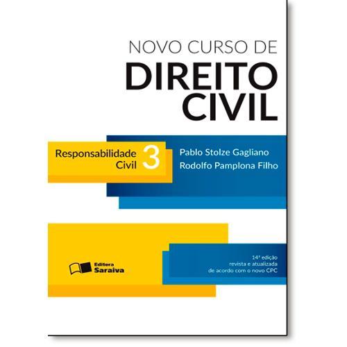 Novo Curso de Direito Civil: Responsabilidade Civil - Vol.3