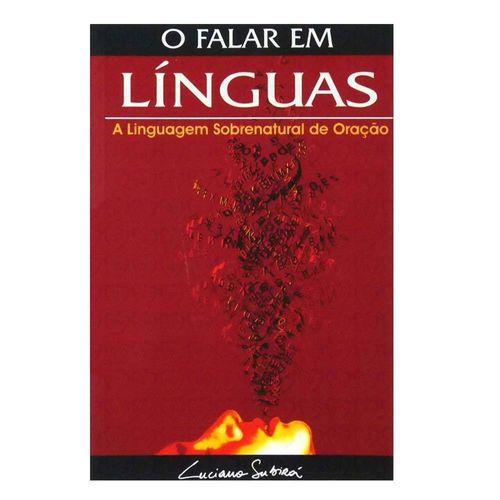 Tudo sobre 'O Falar em Línguas - Luciano Subirá'