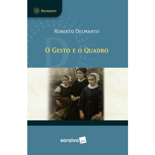 O Gesto e o Quadro - 1ª Ed.
