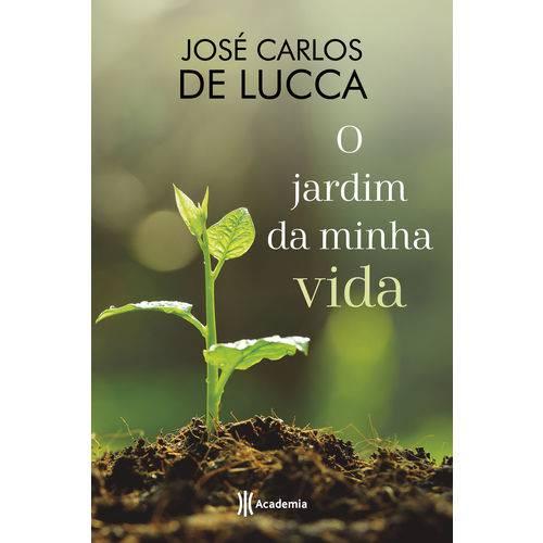 O Jardim da Minha Vida - 1ª Ed.