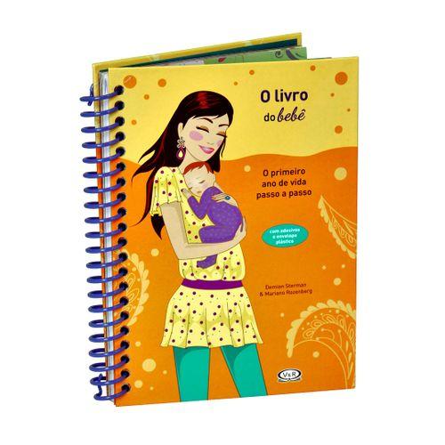 O Livro do Bebê - o Primeiro Ano de Vida Passo a Passo - Capa Dura - Demian Sterman, Mariano Rozenberg