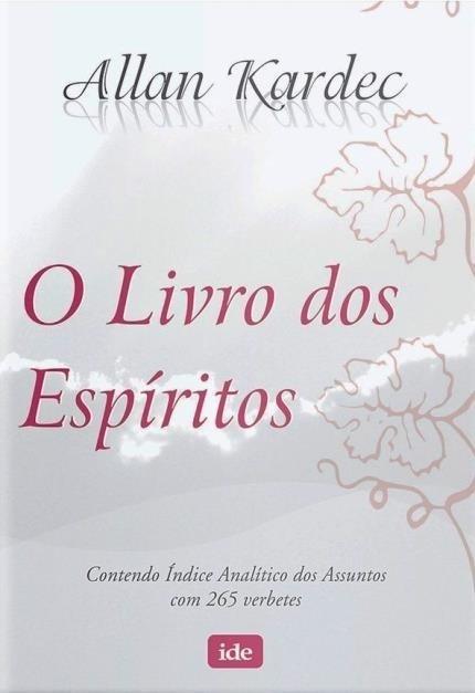 O Livro dos Espíritos - Kardec, Allan Ide - Inst. de Difusão Espírita