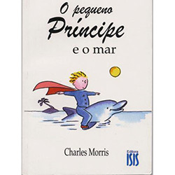 Tudo sobre 'O Pequeno Príncipe e o Mar'