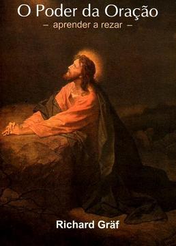 O Poder da Oração - Richard Graf - Armazem