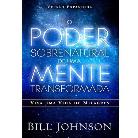 Tudo sobre 'O Poder Sobrenatural de uma Mente Transformada'