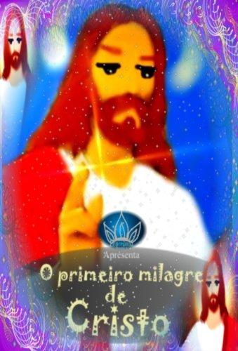O Primeiro Milagre de Cristo (Livro Infantil )
