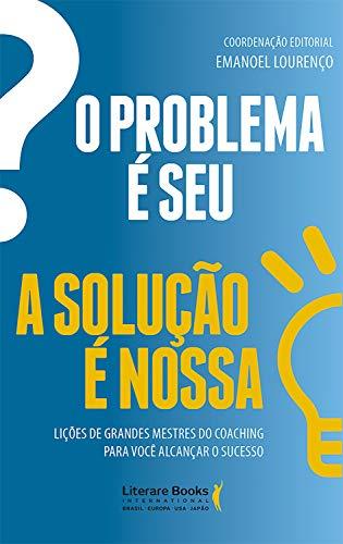 O Problema é Seu. a Solução é Nossa!