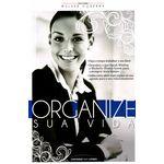 Tudo sobre 'Organize Sua Vida'