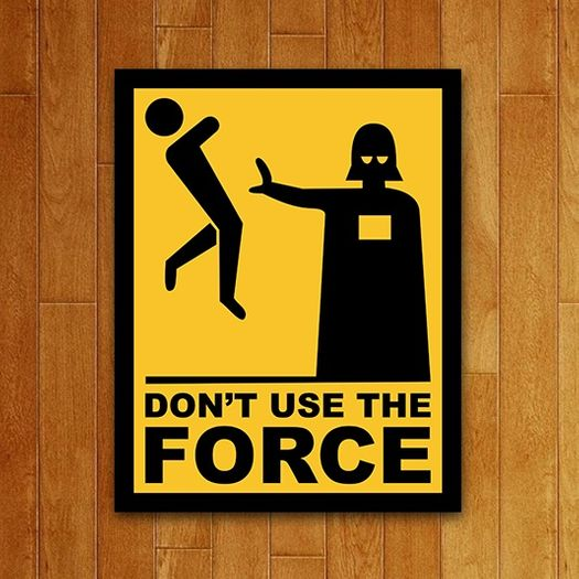 Tudo sobre 'Placa Decorativa Dont Use The Force'
