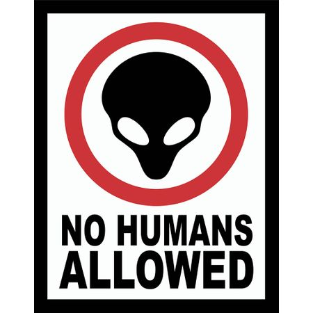 Tudo sobre 'Placa no Humans Allowed'