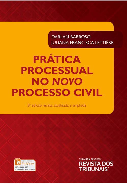 Tudo sobre 'Prática Processual no Novo Processo Civil 8ª Edição'