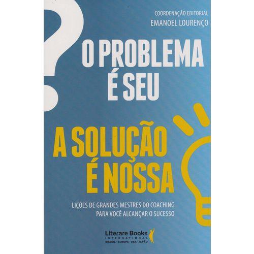 Problema e Seu, o - a Solução e Nossa
