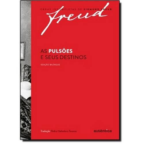 Pulsões e Seus Destinos, a - Obras Incompletas de Sigmund Freud