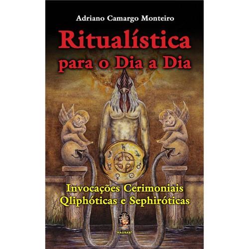 Tudo sobre 'Ritualística para o Dia a Dia: Invocações Cerimoniais Qliphóticas e Sephiróticas'