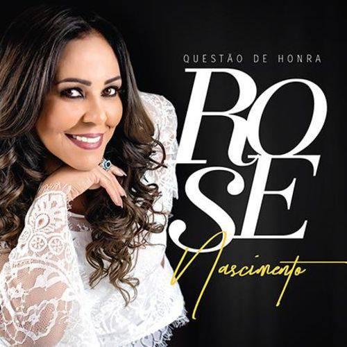 Tudo sobre 'Rose Nascimento - Questão de Honra - CD'
