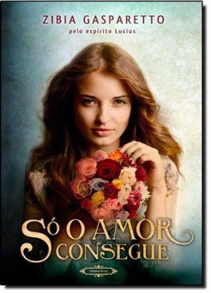 So o Amor Consegue - Brochura - Vida e Consciencia - 1