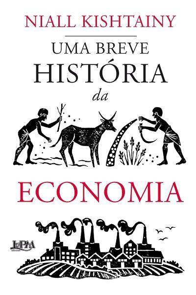 Uma Breve História da Economia - Lpm