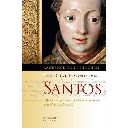 Tudo sobre 'Uma Breve Historia dos Santos - Jose Olympio'