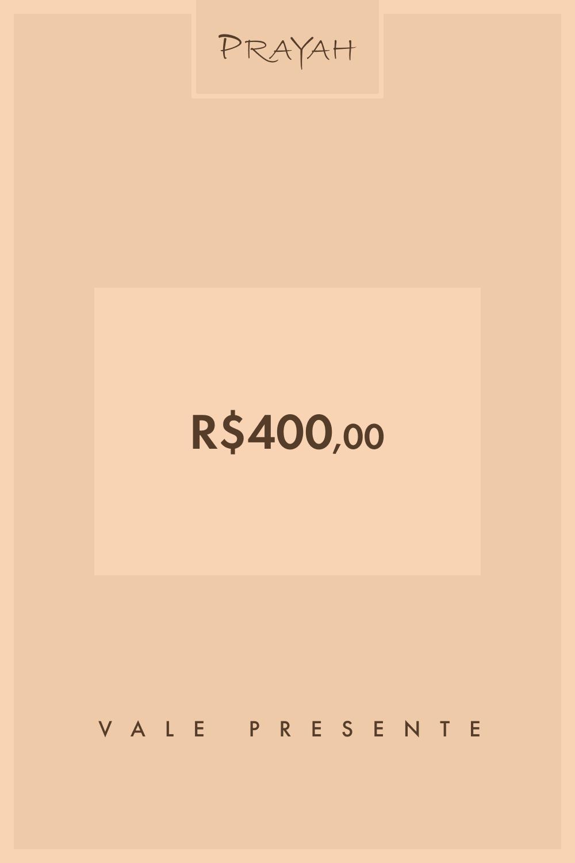 Vale-Presente R$400 / R$400,00