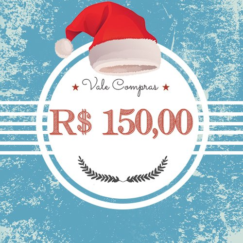 Vale Presentes - R$ 150,00