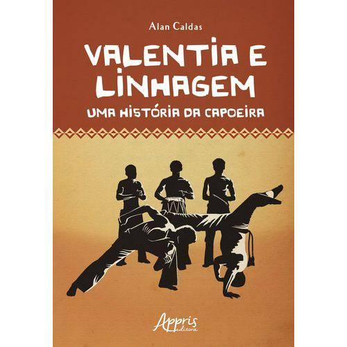 Valentia e Linhagem: uma História da Capoeira