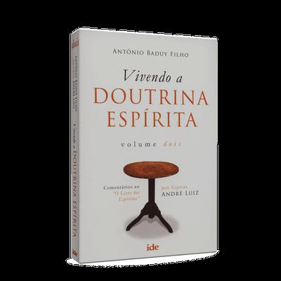 Vivendo a Doutrina Espírita - Vol. 2
