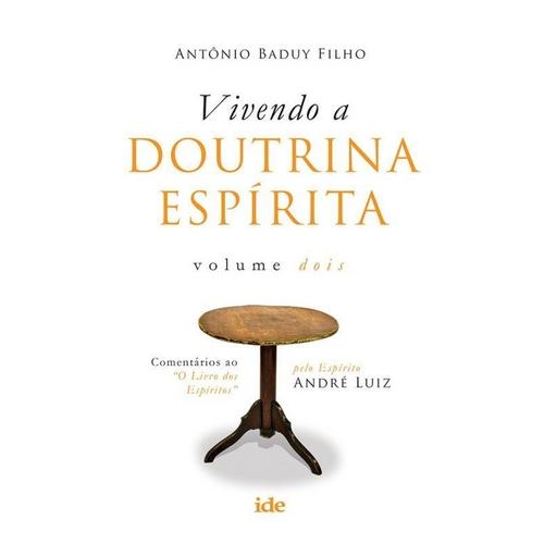 Vivendo a Doutrina Espirita - Vol. 2
