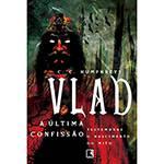 Tudo sobre 'Vlad: a Última Confissão'