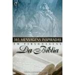 365 Mensagens Inspiradas em Personagens da Bíblia