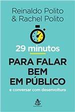 Ficha técnica e caractérísticas do produto 29 Minutos para Falar Bem em Público