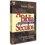 Ficha técnica e caractérísticas do produto A Bíblia Através dos Séculos - Antonio Gilberto
