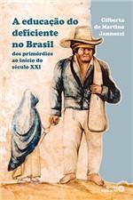 Ficha técnica e caractérísticas do produto A Educaçao do Deficiente no Brasil