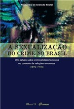 Ficha técnica e caractérísticas do produto A Sexualizaçao do Crime no Brasil - Mauad-