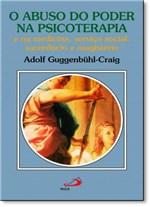 Ficha técnica e caractérísticas do produto Abuso do Poder na Psicoterapia, o - Paulus