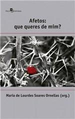 Ficha técnica e caractérísticas do produto Afetos: que Queres de Mim - Paco Editorial