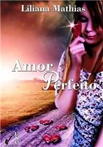 Ficha técnica e caractérísticas do produto Amor Perfeito