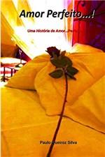 Ficha técnica e caractérísticas do produto Amor Perfeito...!