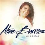 CD - Aline Barros: Vivo Estás