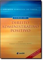 Ficha técnica e caractérísticas do produto Curso de Direito Administrativo Positivo - Forum