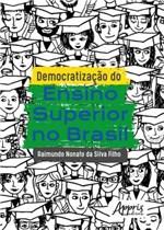 Ficha técnica e caractérísticas do produto Democratizaçao do Ensino Superior no Brasil - Appris