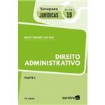 Direito Administrativo - Parte I - Sinopses Jurídicas 19 - 15ª Ed. 2018