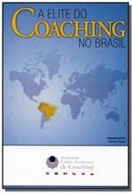 Ficha técnica e caractérísticas do produto Elite do Coaching no Brasil, a
