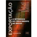 Exportação - a Retomada do Crescimento no Brasil